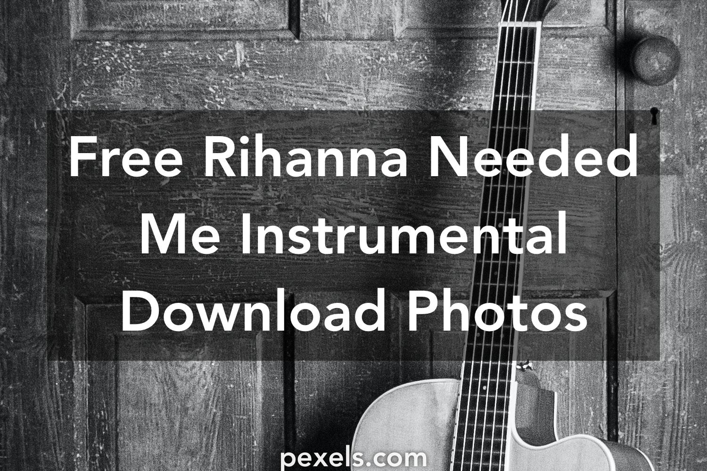 1000+ Interesting Rihanna Needed Me Instrumental Download