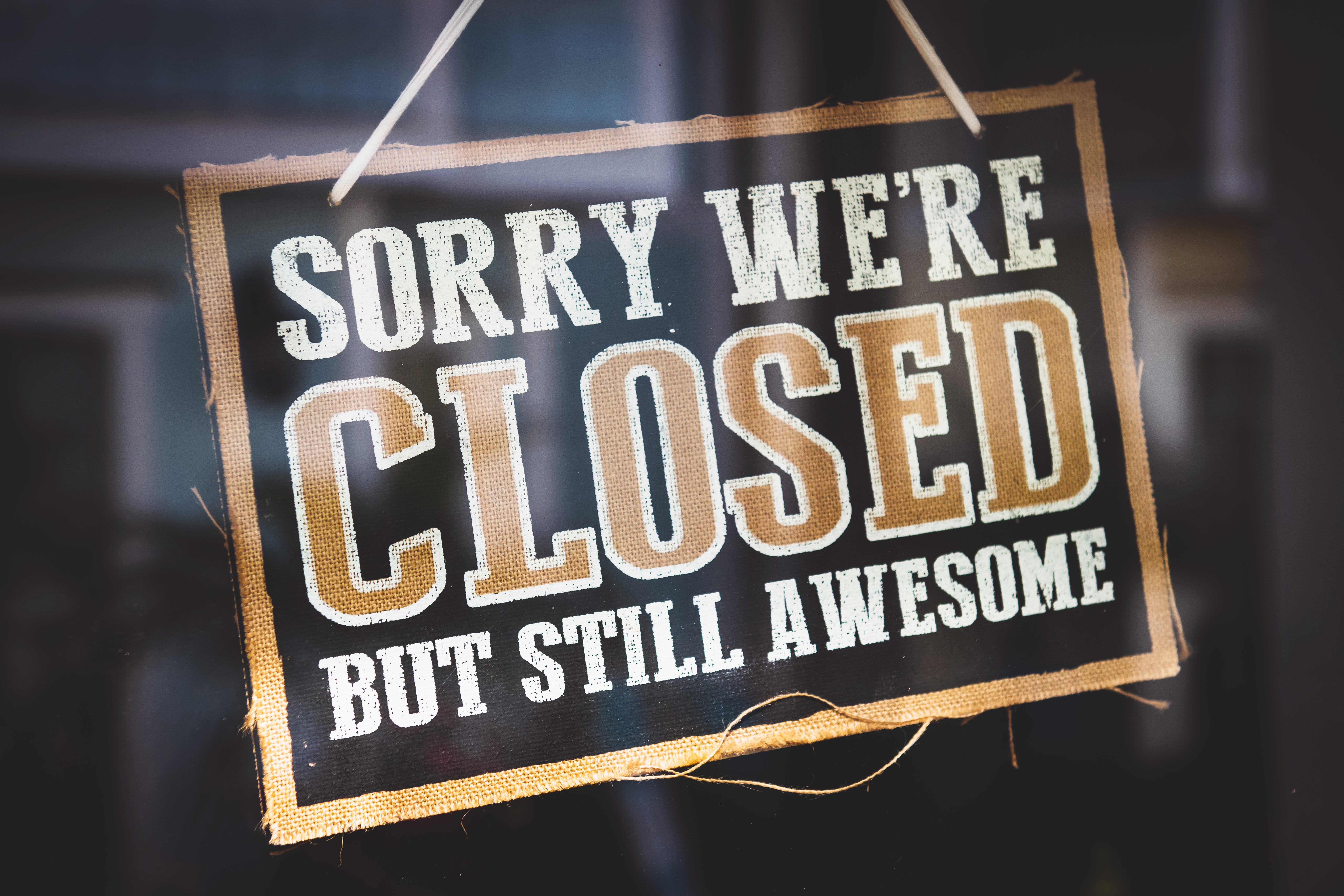 Sorry We're Closed but Still Awesome Tag