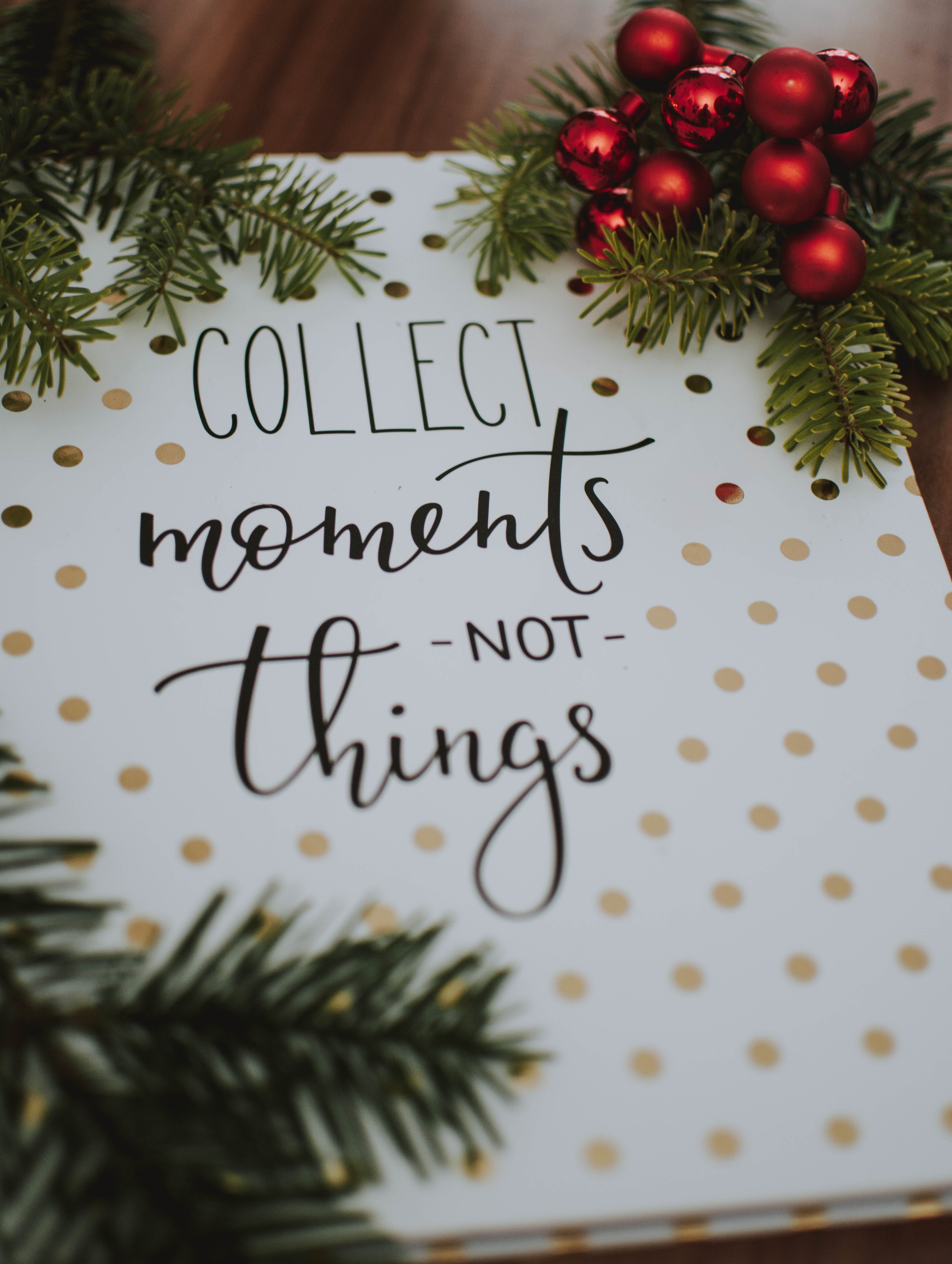 Collect Moments Not Things Quote