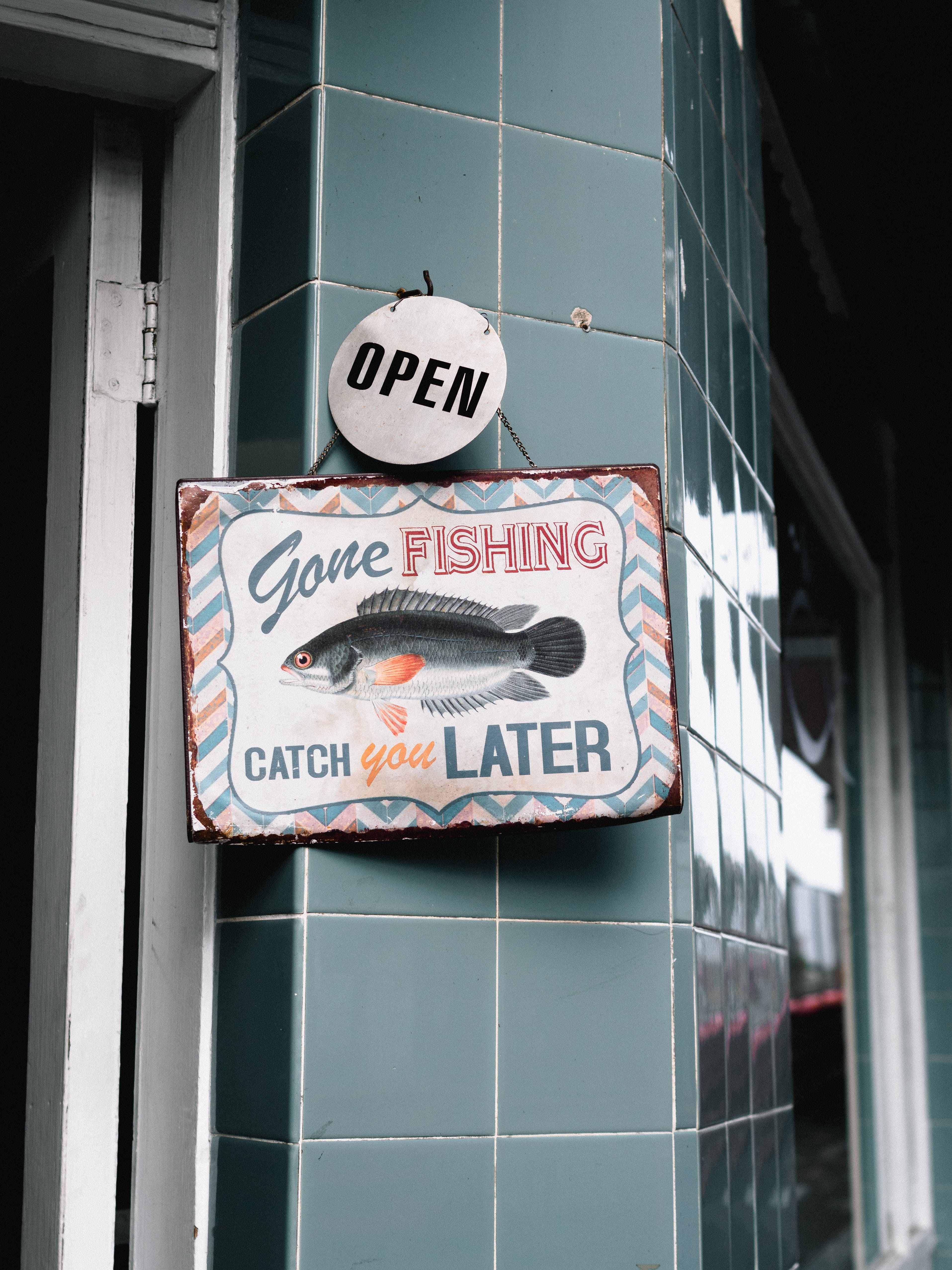 Gone Fishing Catch You Later Signage