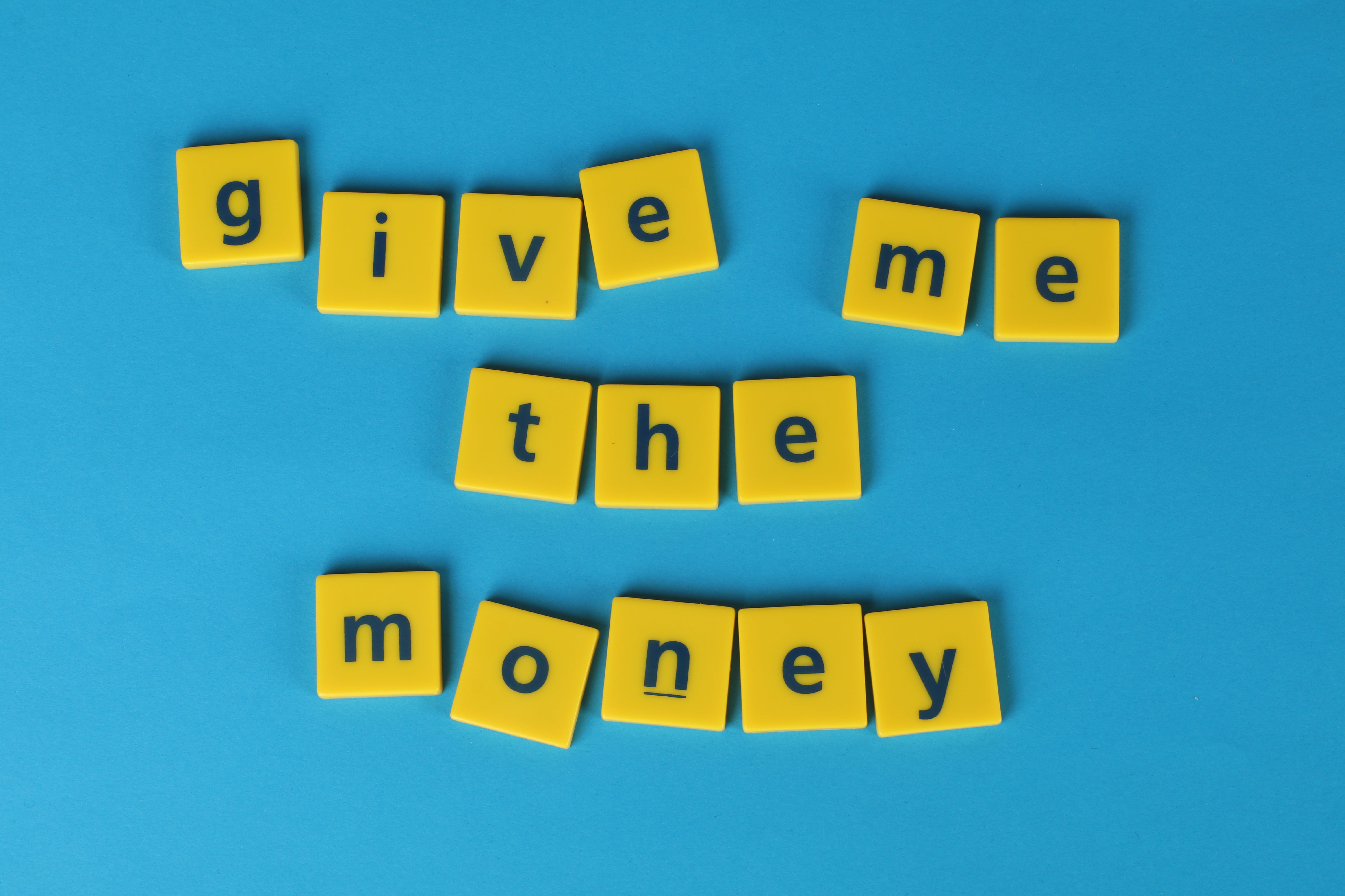 Free stock photo of blue background, give me the money