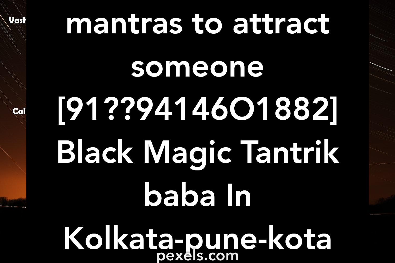 mantras to attract someone [91??94146O1882] Black Magic