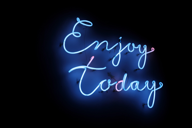 Turned-on Enjoy Today Neon Signage