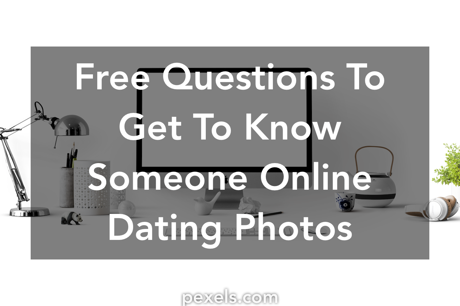 how to get to know someone online