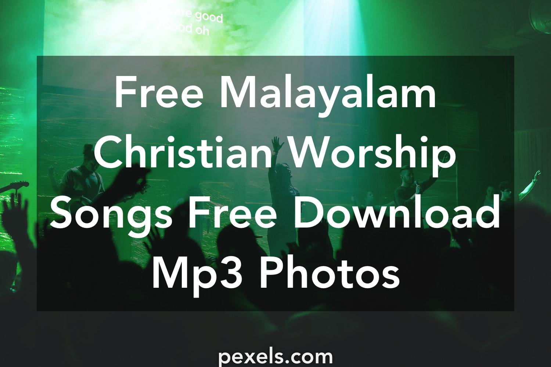 500+ Great Malayalam Christian Worship Songs Free Download Mp3