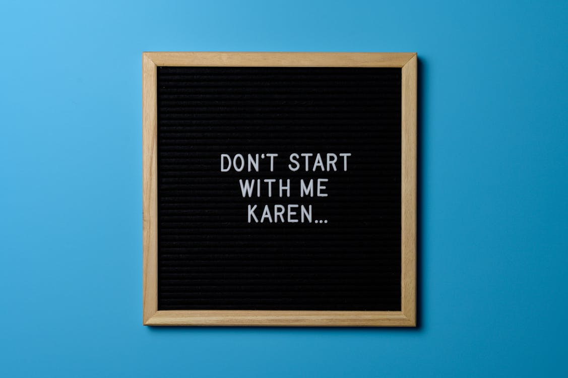 Brown Wooden Framed Don't Start With Me Karen...poster
