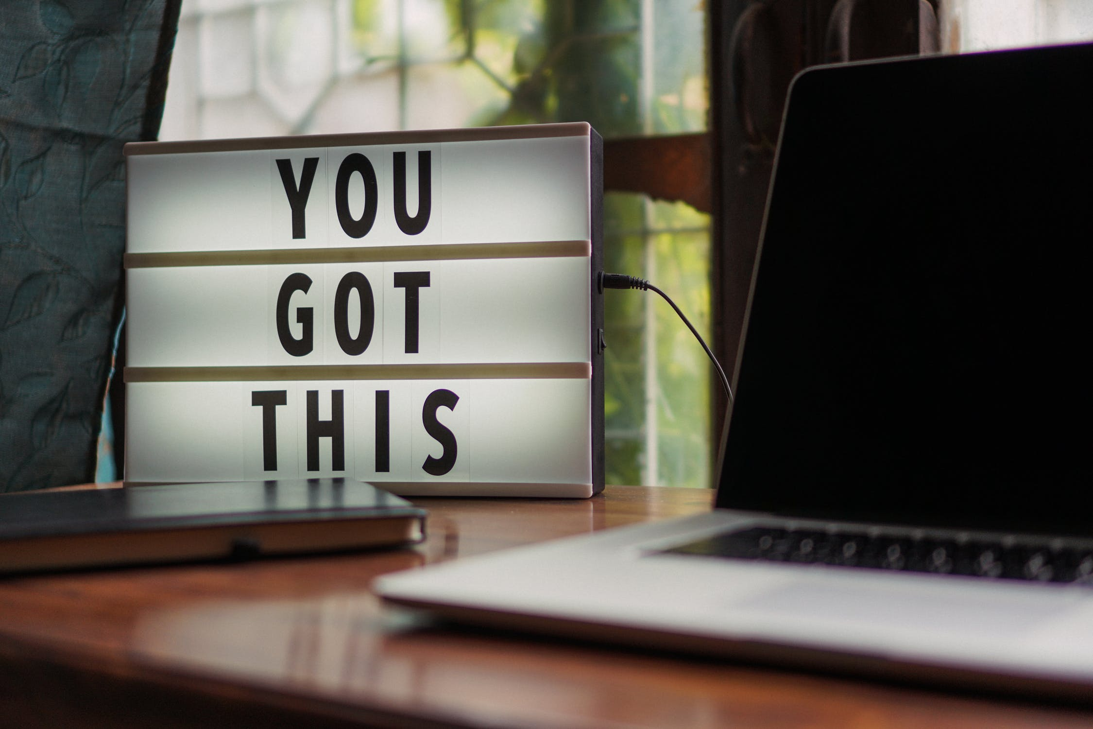 "A sign displaying the words ""You Got This"""