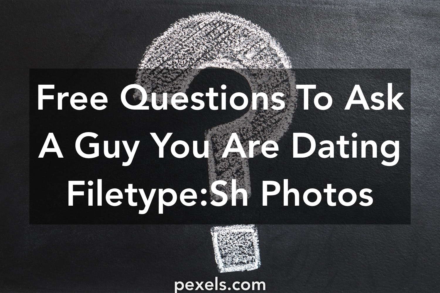Interesting questions to ask a guy youre dating