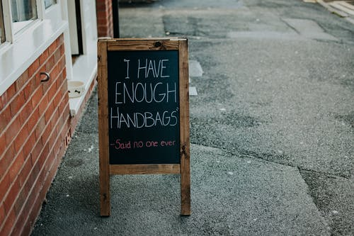 I Have Enough Handbags Signage