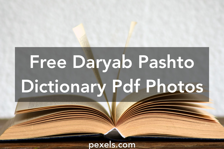 Amazing Daryab Pashto Dictionary Pdf Photos · Pexels · Free Stock Photos