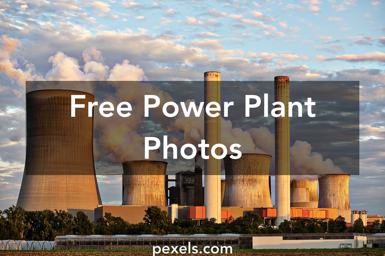 1000 great power plant photos pexels free stock photos