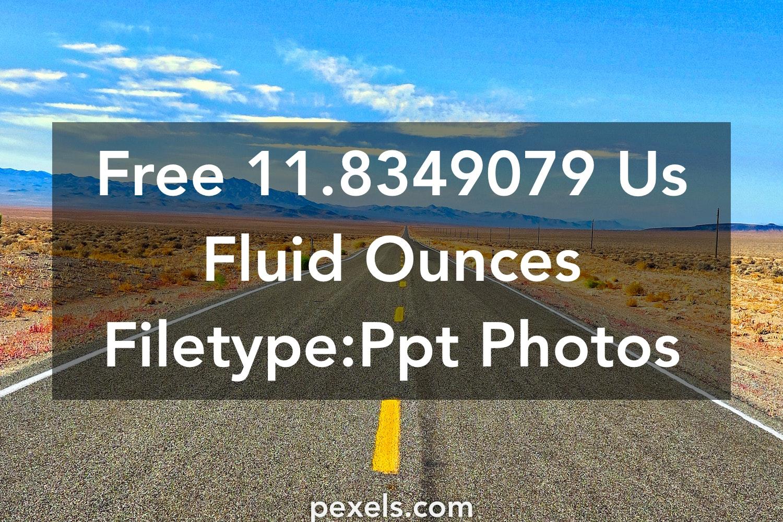 250+ Amazing 11 8349079 Us Fluid Ounces Filetype:Ppt Photos · Pexels