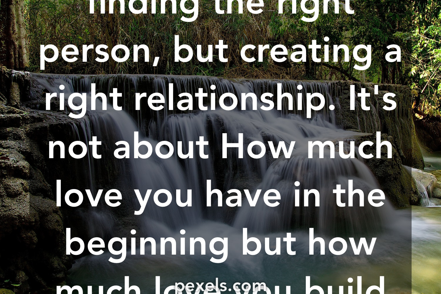Love is not about finding the right person, but creating a
