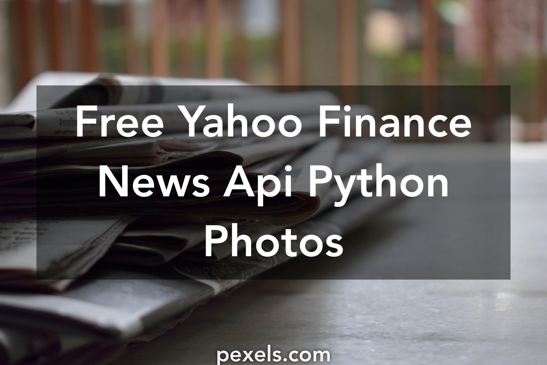 500+ Great Yahoo Finance News Api Python Photos · Pexels · Free