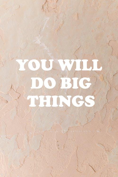 Δωρεάν στοκ φωτογραφιών με απόσπασμα, εμπνευστικός, θα κάνεις μεγάλα πράγματα