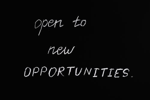 Open To New Opportunities Lettering Text on Black Background