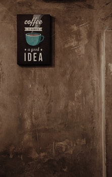 Coffee Is Always a Good Idea Wall Decor