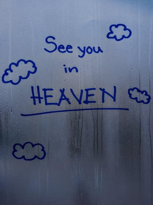 See You In Heaven inscription on misted glass