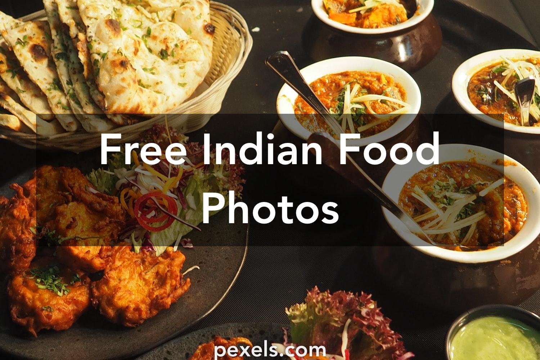 1000 Engaging Indian Food Photos Pexels Free Stock Photos